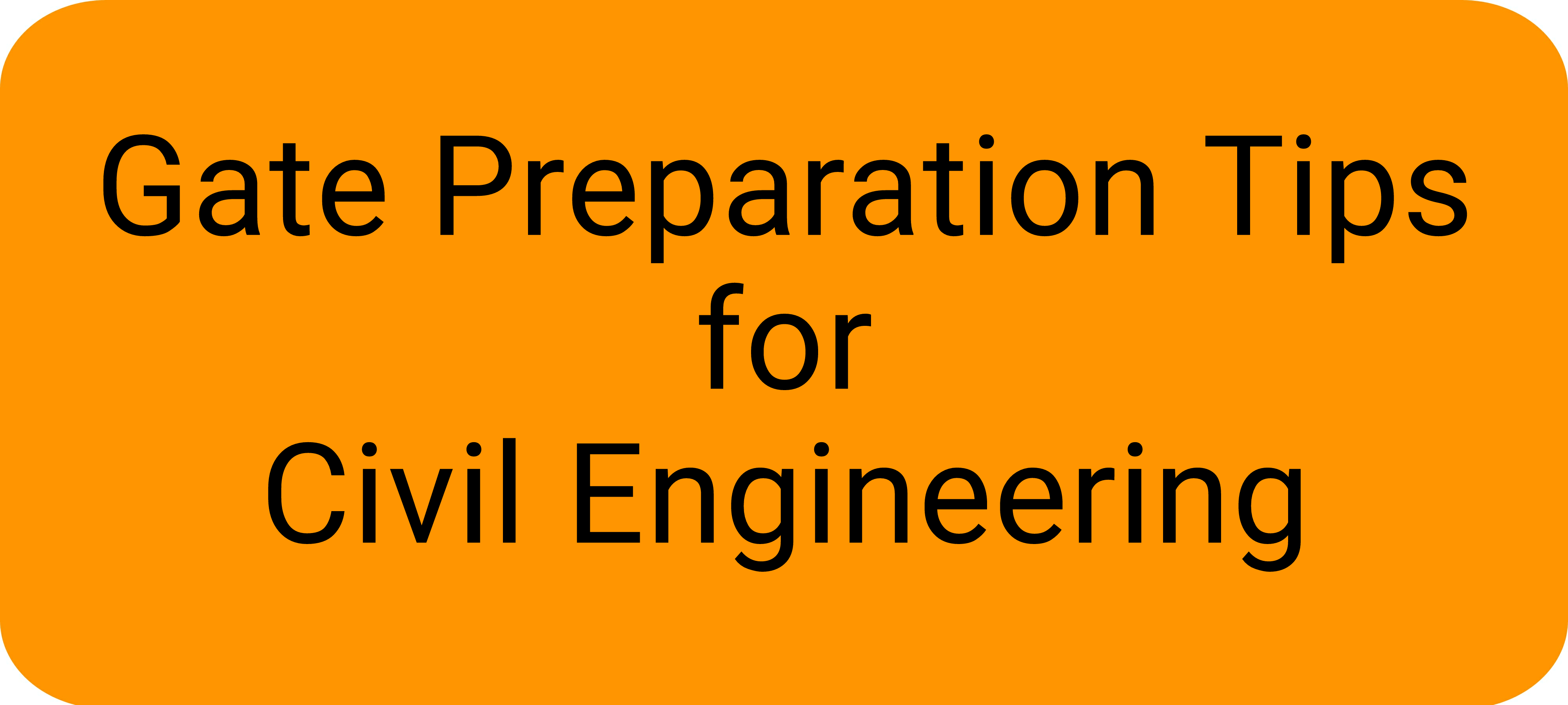 Gate preparation tips for civil
