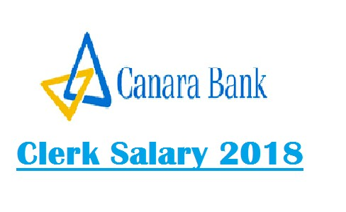 Canara Bank Clerk Salary and pay scale 2018