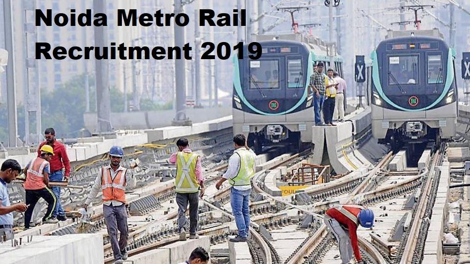 Noida Metro Rail Recruitment 2019 Vacancies, Salary and Job Profile